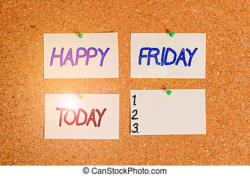 Handwriting text writing Happy Friday. Concept meaning Greetings on Fridays because it is the end of the work week Corkboard color size paper pin thumbtack tack sheet billboard notice board.