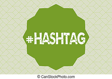 Handwriting text writing Hashtag. Concept meaning Internet tag for social media Communication search engine strategy