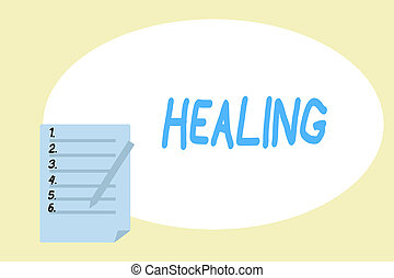 Handwriting text writing Healing. Concept meaning process of making or becoming sound or healthy again Helping injured