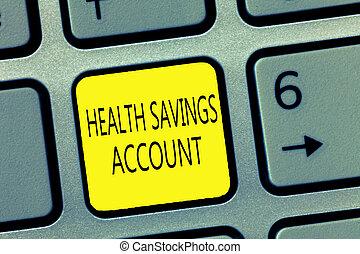 Handwriting text writing Health Savings Account. Concept...