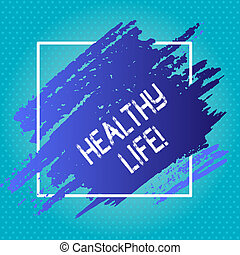 Handwriting text writing Healthy Life. Concept meaning ...