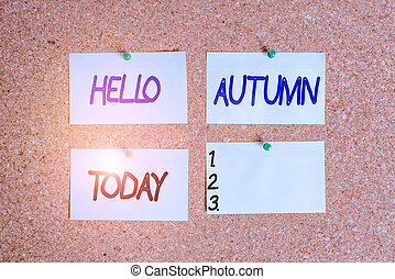 Handwriting text writing Hello Autumn. Concept meaning it is the season after summer, when leaves fall from trees Corkboard color size paper pin thumbtack tack sheet billboard notice board.