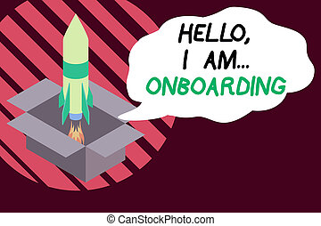 Handwriting text writing Hello I Am Onboarding. Concept meaning telling demonstrating that you are on ship or plane Fire launching rocket carton box. Starting up project. Fuel inspiration.