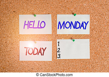 Handwriting text writing Hello Monday. Concept meaning greetings or welcoming the first day of the work week Corkboard color size paper pin thumbtack tack sheet billboard notice board.