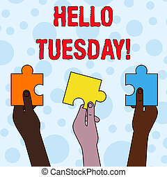 Handwriting text writing Hello Tuesday. Concept meaning a ...