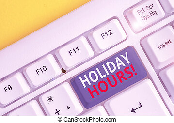 Handwriting text writing Holiday Hours. Concept meaning ...