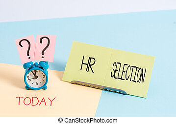 Handwriting text writing Hr Selection. Conceptual photo Process and approached by huanalysis resources when hiring employees