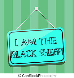 Handwriting text writing I Am The Black Sheep. Concept meaning Different from others original unique in a group Blank Hanging Color Door Window Signage with Reflection String and Tack.