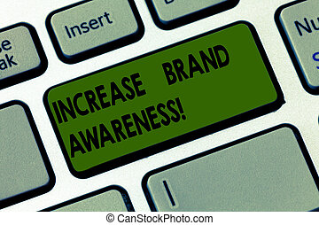 Handwriting text writing Increase Brand Awareness. Concept meaning Get influencers to display your art or product Keyboard key Intention to create computer message pressing keypad idea.