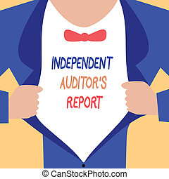 Handwriting text writing Independent Auditor s is Report. Concept meaning analyze Accounting and Financial Practices