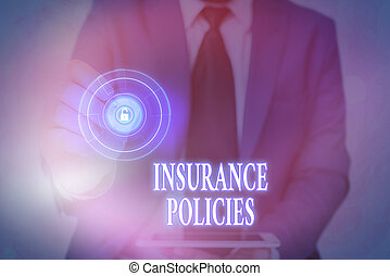Handwriting text writing Insurance Policies. Concept meaning Documented Standard Form Contract Financial Reimbursement.