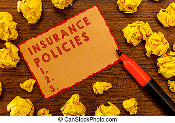 Handwriting text writing Insurance Policies. Concept meaning Documented Standard Form Contract Financial Reimbursement