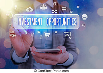 Handwriting text writing Investment Opportunities. Concept meaning a Purchase that has a chance to Gain Value.