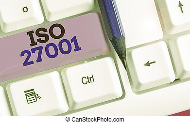 Handwriting text writing Iso 27001. Concept meaning ...