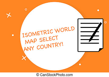 Handwriting text writing Isometric World Map Select Any Country. Concept meaning gps global positioning modern device Sheet of Pad Paper with Lines and Margin Ballpoint Pen on top Flip corner.