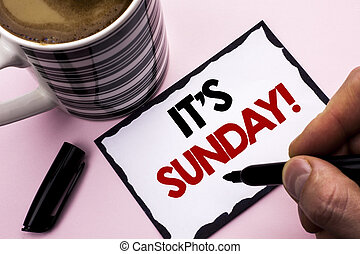 Handwriting text writing It's Sunday Call. Concept meaning Relax Enjoy Holiday Weekend Vacation Rest Day Free Relaxing written by Man on Sticky Note paper holding Marker plain background Coffee Cup