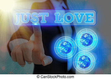 Handwriting text writing Just Love. Concept meaning being interested physically in someone An emotional attachment Elements of this image furnished by NASA.