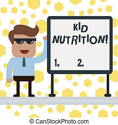 Handwriting text writing Kid Nutrition. Concept meaning A healthy diet for children to help them grow and learn Businessman Office Worker Sunglasses Blank Whiteboard Meeting Presentation.