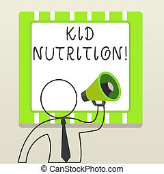 Handwriting text writing Kid Nutrition. Concept meaning A healthy diet for children to help them grow and learn Outline Symbol Man Loudspeaker Making Announcement Giving Instructions.