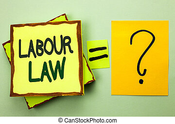 Handwriting text writing Labour Law. Concept meaning Employment Rules Worker Rights Obligations Legislation Union written on Stacked Sticky Note Papers on the light green plain background.