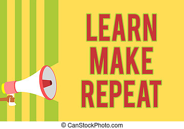 Handwriting text writing Learn Make Repeat. Concept meaning ...