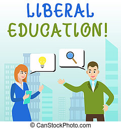 Handwriting text writing Liberal Education. Concept meaning education suitable for the cultivation of free huanalysis being Business Partners Colleagues Jointly Seeking Problem Solution Generate Idea.