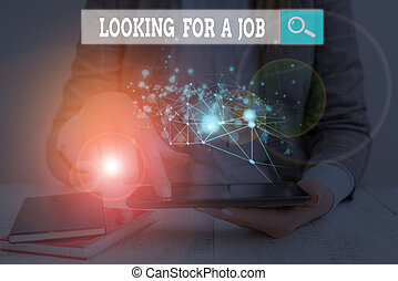 Handwriting text writing Looking For A Job. Conceptual photo Unemployed seeking work Recruitment Huanalysis Resources