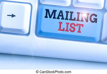 Handwriting text writing Mailing List. Concept meaning list of showing who subscribe to a periodic mailing distribution.