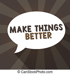 Handwriting text writing Make Things Better. Concept meaning Do something to Improve oneself Be the Change Act