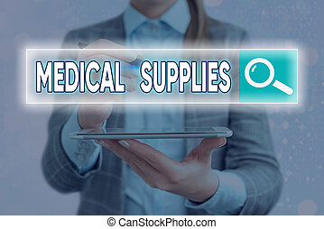 Handwriting text writing Medical Supplies. Concept meaning Items necessary for treatment of illness or injury Web search digital information futuristic technology network connection.
