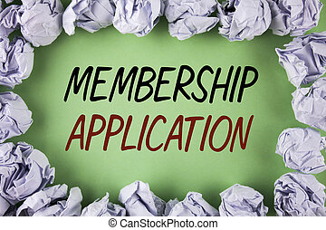 Handwriting text writing Membership Application. Concept meaning Registration to Join a team group or organization written on plain grean background within White Paper Balls.