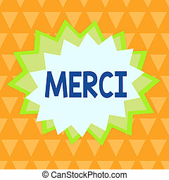 Handwriting text writing Merci. Concept meaning what is said...