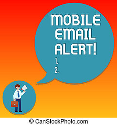 Handwriting text writing Mobile Email Alert. Concept meaning machine to demonstrating communication that is time sensitive Man in Necktie Carrying Briefcase Holding Megaphone Blank Speech Bubble.