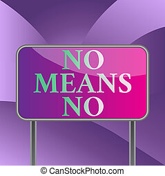 Handwriting text writing No Means No. Concept meaning Stop ...