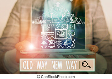 Handwriting text writing Old Way New Way. Concept meaning The different way to fulfill the desired purposes.