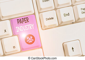 Handwriting text writing Paper Industry. Concept meaning ...