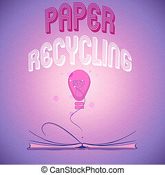 Handwriting text writing Paper Recycling. Concept meaning Using the waste papers in a new way by recycling them