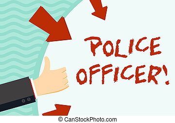 Handwriting text writing Police Officer. Concept meaning a demonstrating who is an officer of the law enforcement team Hand Gesturing Thumbs Up and Holding on Blank Space Round Shape with Arrows.