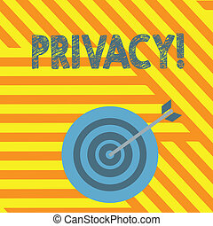 Handwriting text writing Privacy. Concept meaning Right to keep demonstratingal matters and information as a secret.