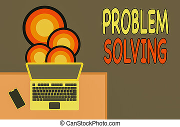 Handwriting text writing Problem Solving. Concept meaning process of finding solutions to difficult or complex issues Upper view office working place laptop lying wooden desk smartphone side.