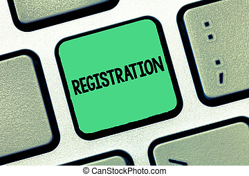 Handwriting text writing Registration. Concept meaning Action or process of registering or being registered Subscribe.