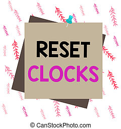 Handwriting text writing Reset Clocks. Concept meaning To ...