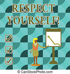 Handwriting text writing Respect Yourself. Concept meaning believing that you good and worthy being treated well Businesswoman Holding Stick Pointing to Chart of Arrow Upward on Whiteboard.