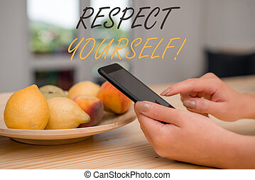 Handwriting text writing Respect Yourself. Concept meaning believing that you good and worthy being treated well.