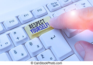 Handwriting text writing Respect Yourself. Concept meaning ...