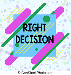 Handwriting text writing Right Decision. Concept meaning ...