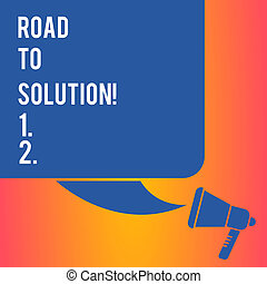 Handwriting text writing Road To Solution. Concept meaning path you go to solve problem or difficult situation Color Silhouette of Blank Square Speech Bubble and Megaphone photo.