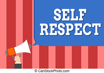 Handwriting text writing Self Respect. Concept meaning Pride and confidence in oneself Stand up for yourself Man holding megaphone loudspeaker speech bubble message speaking loud.