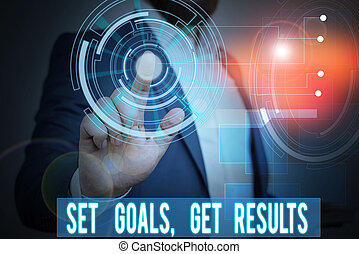 Handwriting text writing Set Goals Get Results. Concept meaning Establish objectives work for accomplish them Male human wear formal work suit presenting presentation using smart device.