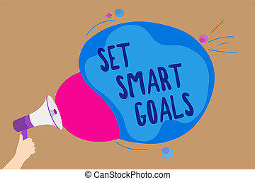 Handwriting text writing Set Smart Goals. Concept meaning Establish achievable objectives Make good business plans Man holding Megaphone loudspeaker screaming talk colorful speech bubble.
